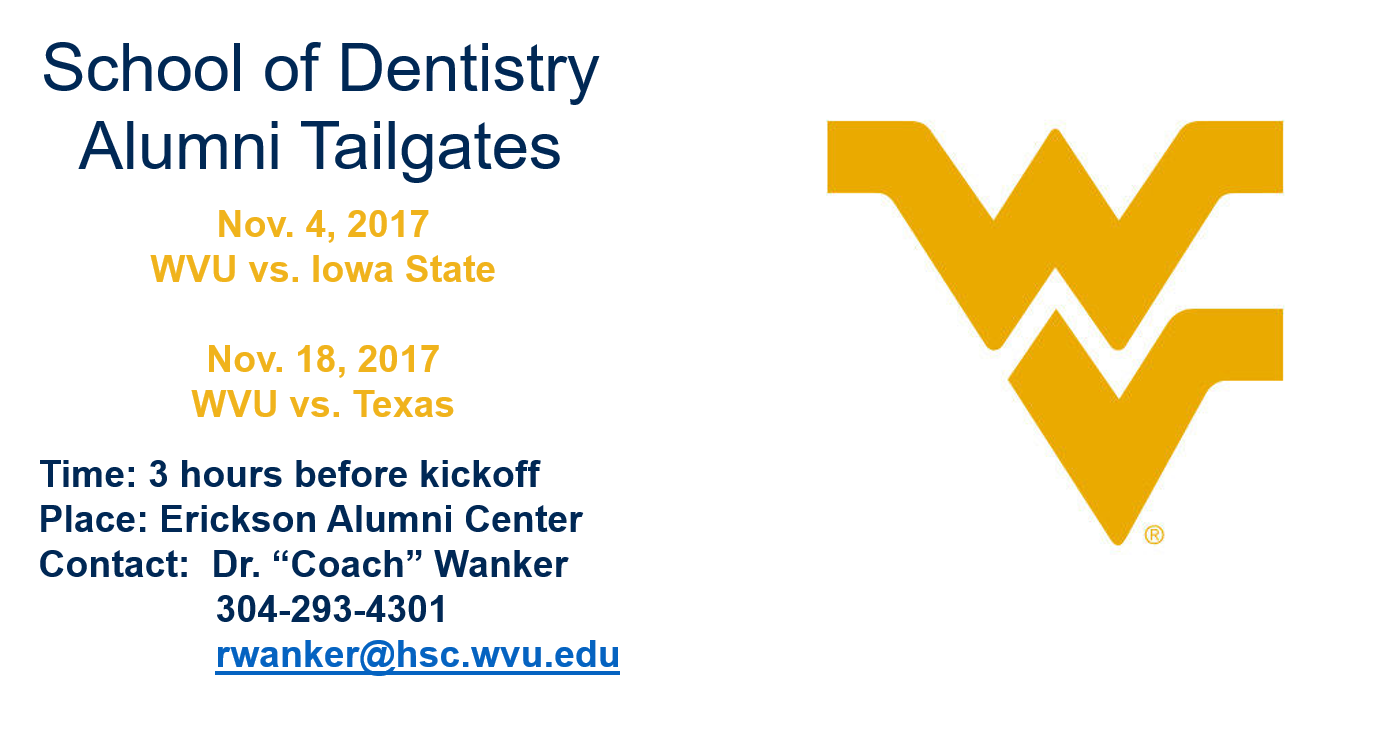 The WVU School of Dentistry and the school's alumni association will host tailgates on November 4 and November 18.