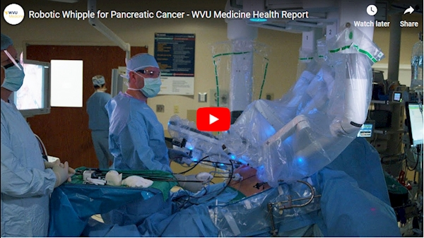 WVU Medicine Health Report: Robotic Whipple for Pancreatic Cancer