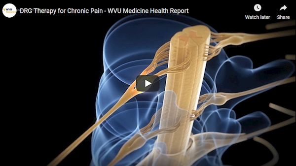 WVU Medicine Health Report: DRG therapy for chronic pain