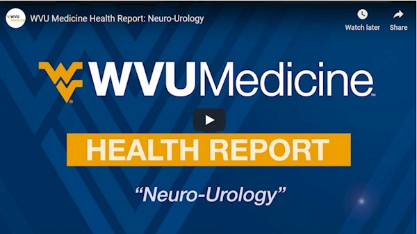 WVU Medicine Health Report: Neuro-Urology