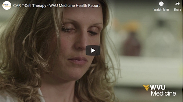 WVU Medicine Health Report: CAR T-Cell Therapy