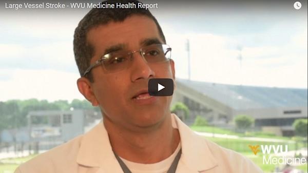 WVU Medicine Health Report - Large vessel stroke