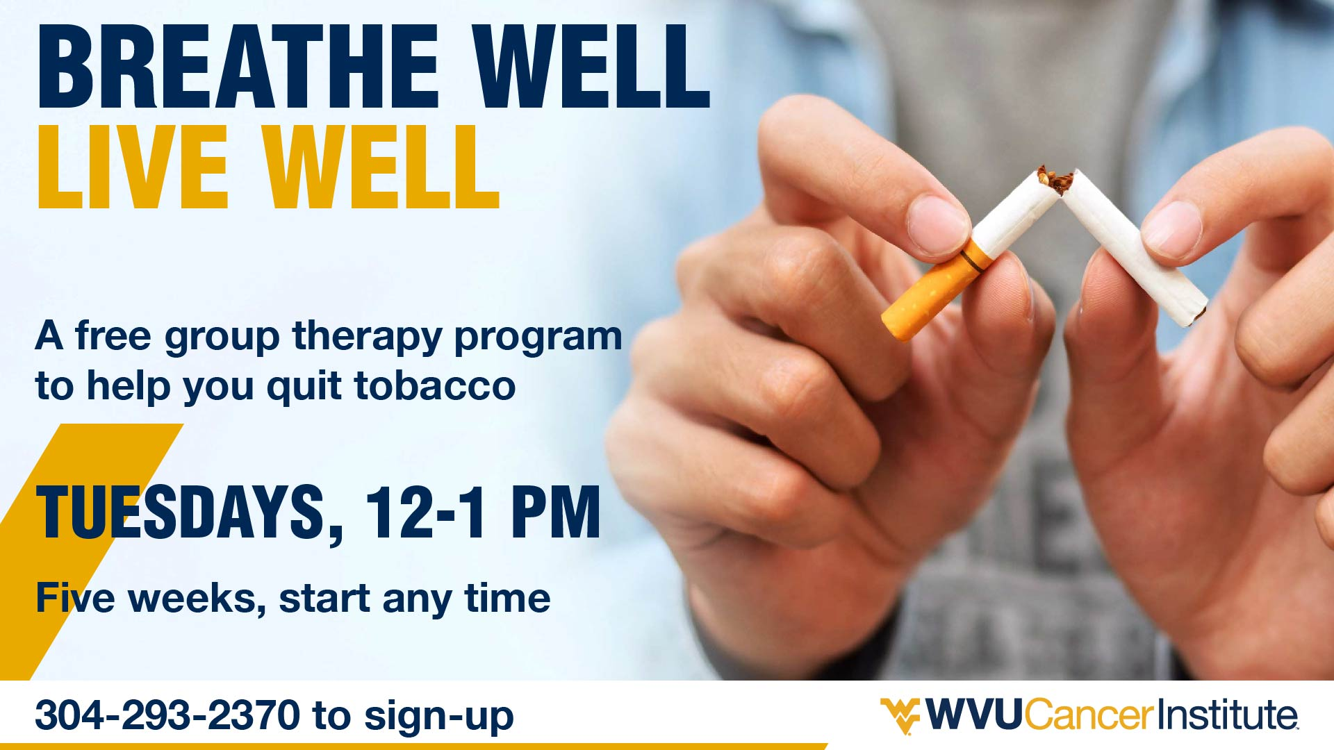 Breathe Well, Live Well - Tobacco Cessation Program starting tuesdays at 12 p.m., Call 304-293-2370 to register.