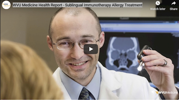 WVU Medicine Health Report: Sublingual Immunotherapy Allergy Treatment