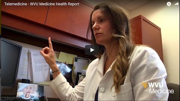 WVU Medicine Health Report - Telemedicine