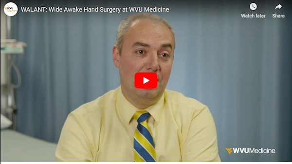 WVU Medicine Health Report: WALANT Wide Awake Surgery