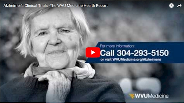WVU Medicine Health Report - Alzheimer's clinical trials