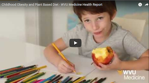 Childhood obesity and plant-based diet - WVU Medicine Health Report