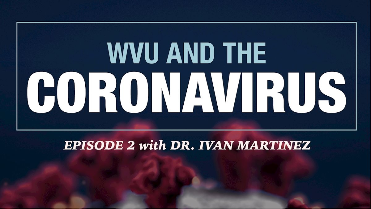 Episode 2 of WVU's COVID-19 podcast available now