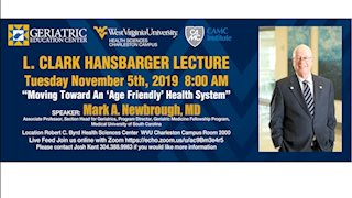"L. Clark Hansbarger Lecture at WVU Charleston Campus to address ""Moving Toward An 'Age Friendly' Health System"""