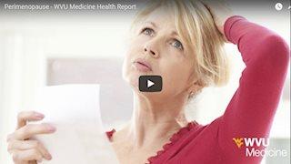 Perimenopause - WVU Medicine Health Report