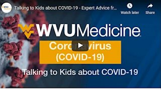 Talking to kids about COVID-19: Expert advice from WVU Medicine Children's