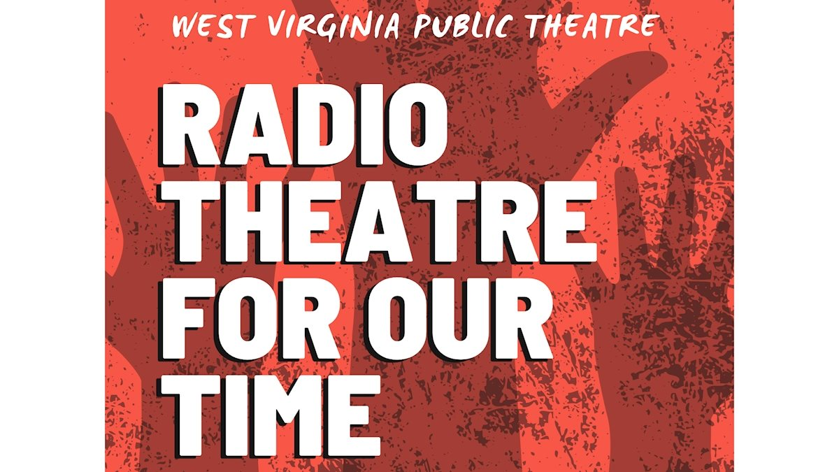West Virginia Public Theatre's first episode of 'Radio Theatre for Our Time' to air Monday